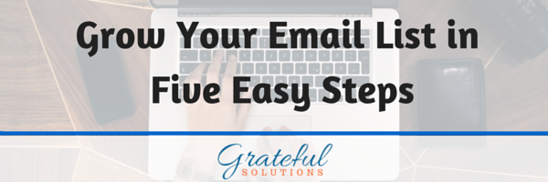 Grow Your Email List in 5 Easy Steps
