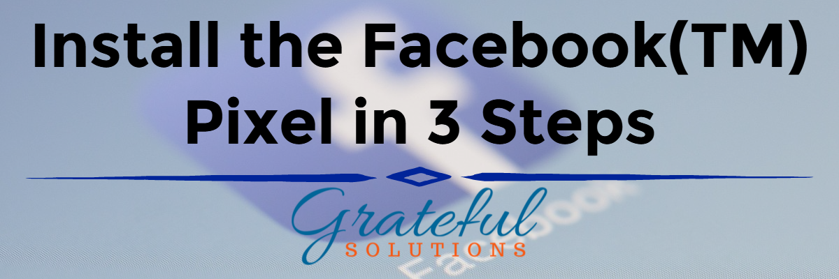 Install the Facebook(TM) Pixel in 3 Steps