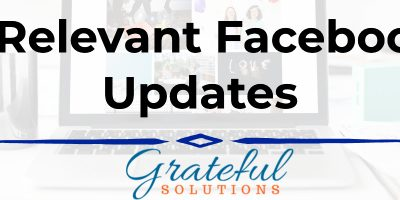 5 Relevant Facebook Updates and What It Means For Your Business